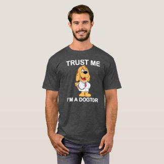 Confíe en que yo es una camiseta de Dogtor