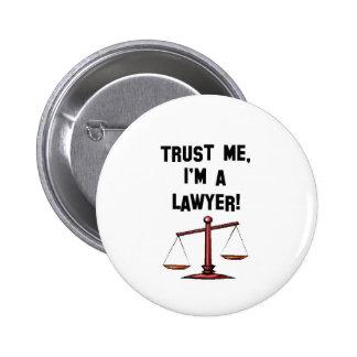 Confíeme en Im un abogado Chapa Redonda De 5 Cm