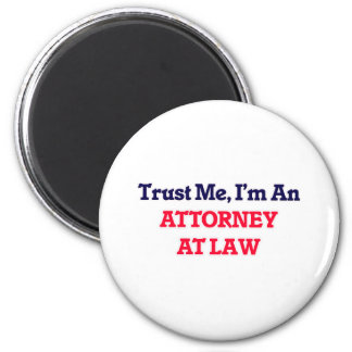 Confíeme en, yo son un abogado en la ley imán redondo 5 cm