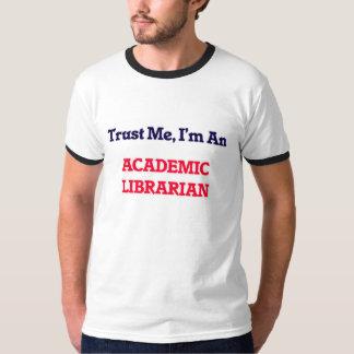 Confíeme en, yo son un bibliotecario académico camisetas