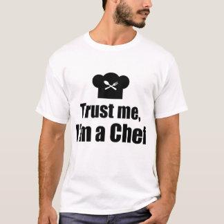 CONFÍEME EN, yo son UN COCINERO Camiseta