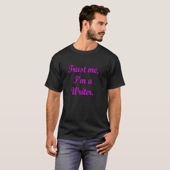 Confíeme en, yo son un escritor - camisetas