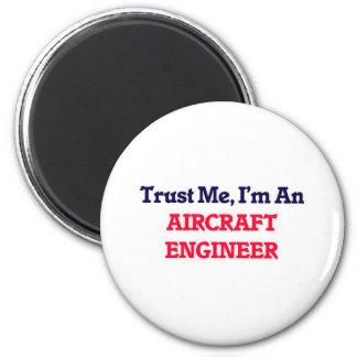 Confíeme en, yo son un ingeniero de los aviones imán redondo 5 cm