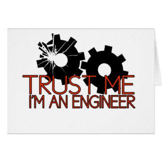Confíeme en, yo son un ingeniero tarjeta de felicitación