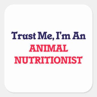 Confíeme en, yo son un nutricionista animal pegatina cuadrada