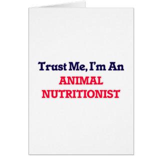 Confíeme en, yo son un nutricionista animal tarjeta de felicitación