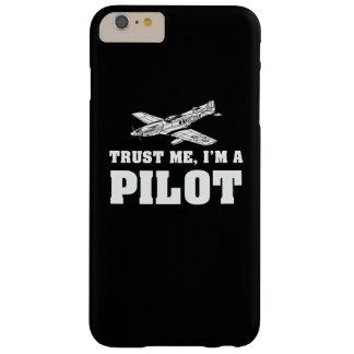 Confíeme en, yo son un piloto funda para iPhone 6 plus barely there