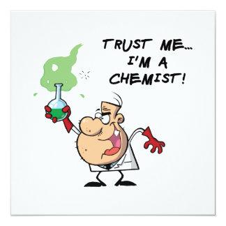 Confíeme en, yo son un químico invitación 13,3 cm x 13,3cm