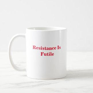 """""""Conformidad - la resistencia es"""" taza vana"""