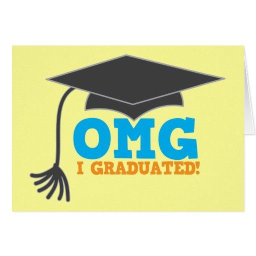 ¡Congratuations de OMG I graduado! Tarjeta