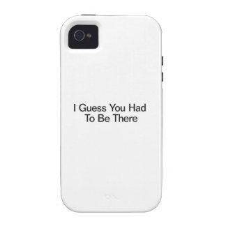 Conjeturo que usted tuvo que estar allí iPhone 4/4S fundas