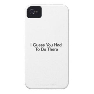 Conjeturo que usted tuvo que estar allí iPhone 4 Case-Mate fundas
