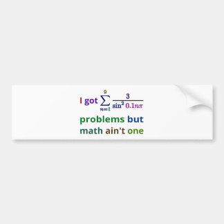 Conseguí 99 problemas pero la matemáticas no es pegatina para coche