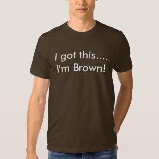 Conseguí esto….¡Soy Brown! Camisetas