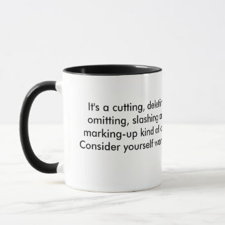 Considérese taza advertida para los redactores