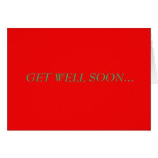 Consiga el pozo pronto porque su enfermo de tarjeta de felicitación