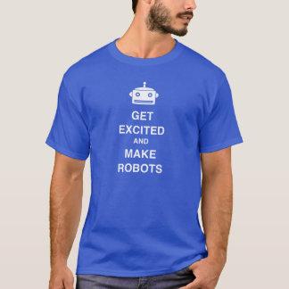 ¡Consiga emocionado y haga los robots! Camiseta