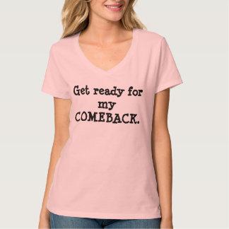 Consiga listo para mi camisa de la reaparición