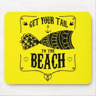 Consiga su cola a la playa alfombrilla de ratón
