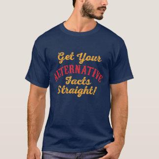 Consiga sus hechos alternativos rectos camiseta