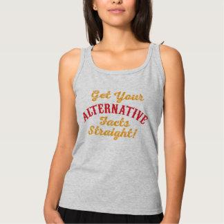 Consiga sus hechos alternativos rectos camiseta con tirantes