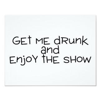 Consígame borracho y disfrute de la demostración invitación 10,8 x 13,9 cm