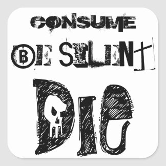 Consuma sea silencioso, muere - pegatina