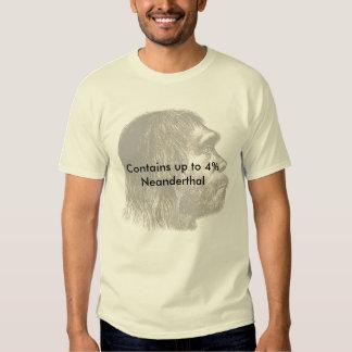 Contiene al Neanderthal del hasta 4% Camisetas