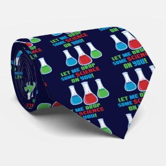 Corbata Personalizada Déjeme caer una cierta ciencia en usted