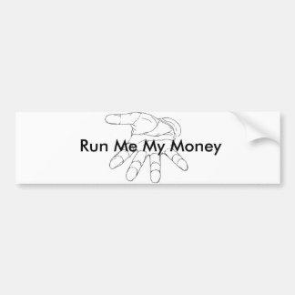 Córrame mi pegatina para el parachoques del dinero