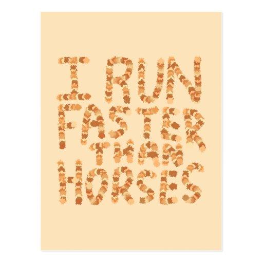 Corro más rápidamente que caballos. Lema Tarjeta Postal