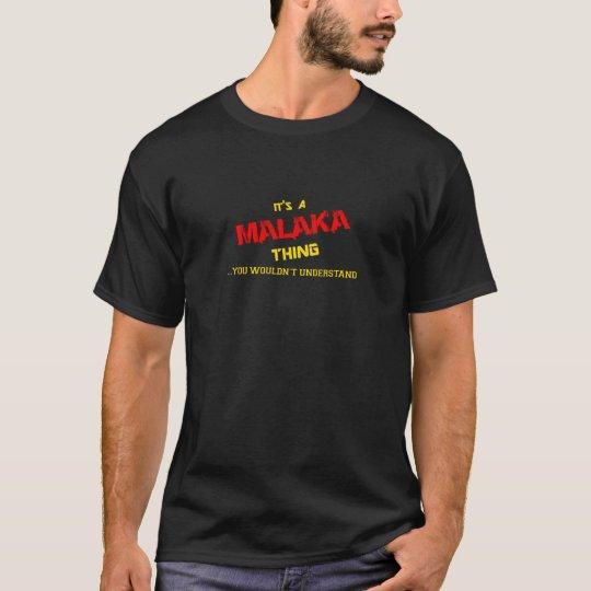 Cosa de MALAKA, usted no entendería Camiseta