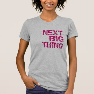 Cosa grande siguiente T Camiseta