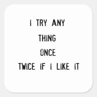 cosa tryany i una vez dos veces si tengo gusto de pegatina cuadrada