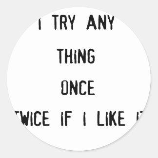 cosa tryany i una vez dos veces si tengo gusto de pegatina redonda