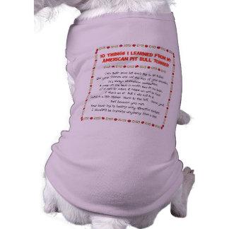 Cosas divertidas I aprendido de mi pitbull america Camisa De Mascota