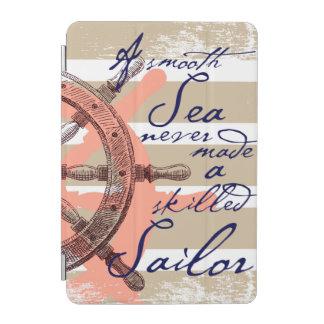 Cover De iPad Mini Un mar liso nunca hizo a un marinero experto