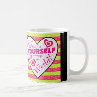 Crea en sí mismo que usted puede cambiar la taza