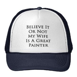 Crea que o no mi esposa es gran pintor gorras de camionero