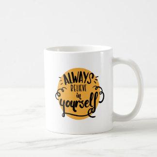 Crea siempre en sí mismo la taza de café