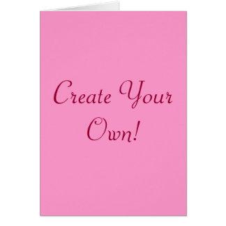 Cree su propio rosa y blanco I Tarjeta De Felicitación