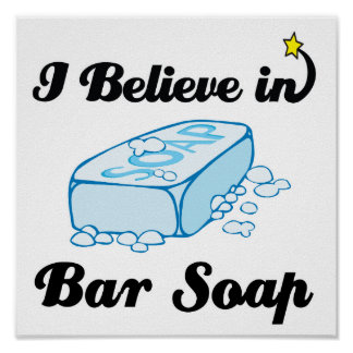 creo en jabón de barra posters