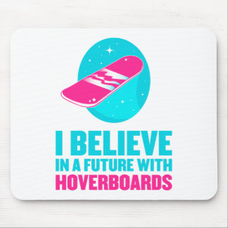 Creo en un futuro con hoverboards tapetes de ratón