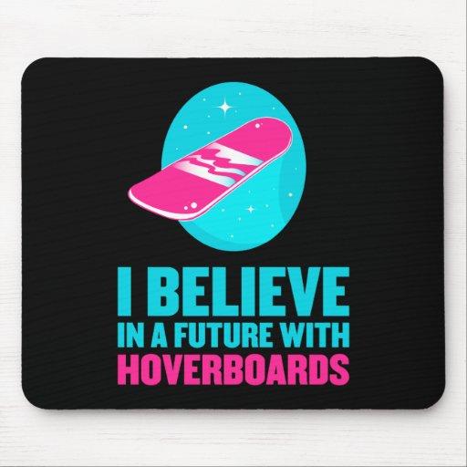 Creo en un futuro con hoverboards tapete de raton