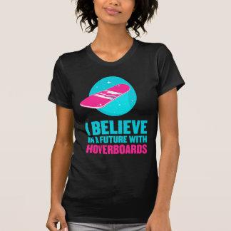 Creo en un futuro con hoverboards camiseta