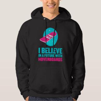 Creo en un futuro con hoverboards sudaderas