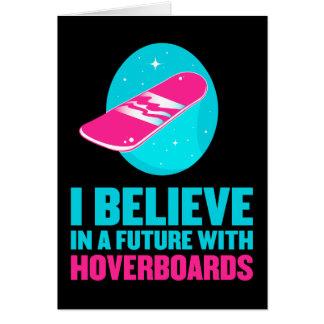 Creo en un futuro con hoverboards tarjeta de felicitación
