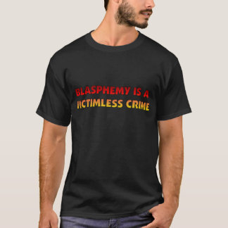 Crimen sin víctimas de la blasfemia camiseta