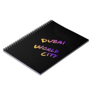 Cuaderno Ciudad del mundo de Dubai, arte colorido del texto