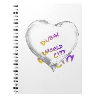 Cuaderno Corazón de Dubai, ciudad del mundo